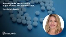 Posologia de isotretinoína em acne: o que mudou nos últimos anos