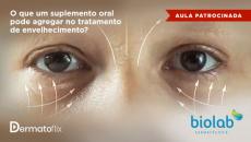 O que um suplemento oral pode agregar no tratamento de envelhecimento?