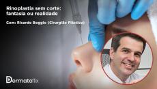 Rinoplastia sem corte: fantasia ou realidade? Dr. Ricardo Frota Boggio