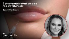 É possível transformar um lábio fino em volumoso? Dra Silvia Zimbres