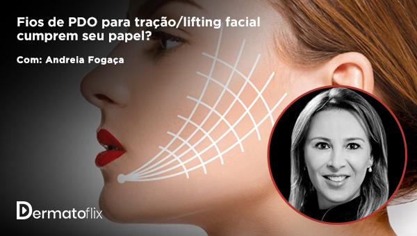 Fios de PDO para tração/lifting facial cumprem seu papel?