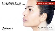 Fotoproteção Oral no consultório dermatológico 10 anos de experiência brasileira com Polypodium leucatomos