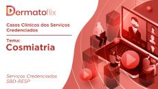 Casos clínicos dos serviços credenciados – tema Cosmiatria
