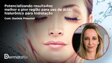 Melhores e piores regiões para o uso do ácido hialurônico para hidratação - Dra Daniela Pimentel